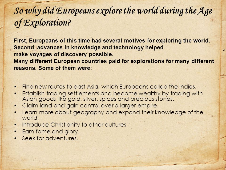 Why is it that European exploration began to flourish in the 1400s.
