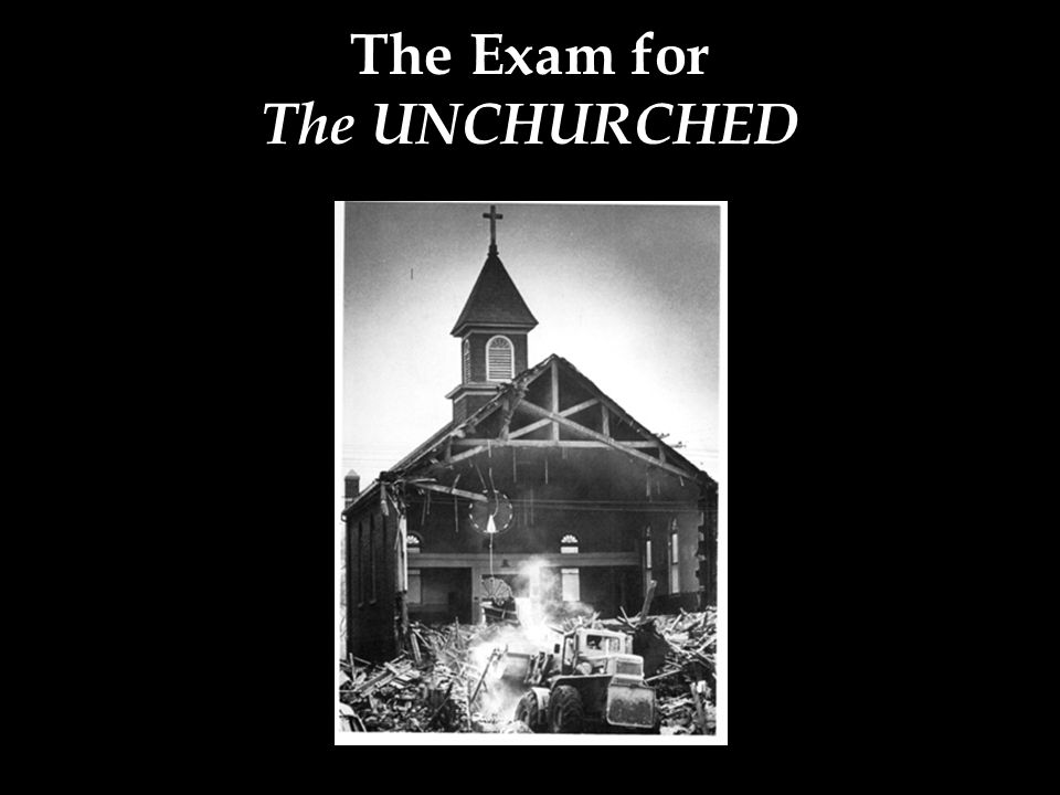 The Exam for The UNCHURCHED