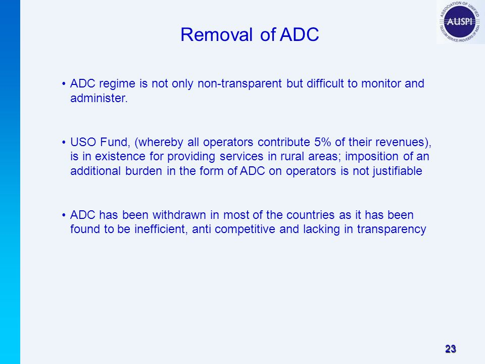 23 Removal of ADC ADC regime is not only non-transparent but difficult to monitor and administer.