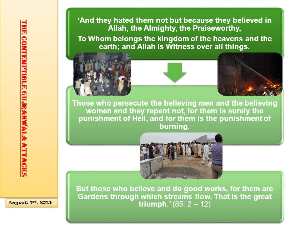 Hazrat Khalifatul Masih said that these verses illustrate exactly the incident perpetrated against Ahmadis in Gujaranwala.