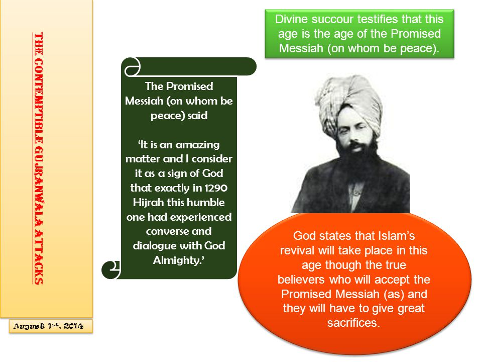 The Promised Messiah (on whom be peace) said '…Cursed be the people of the trenches – The fire fed with fuel – As they sat by it, And they witnessed what they did to the believers…' However, their ending will be terrible and they will be destroyed.