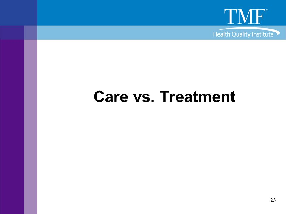 23 Care vs. Treatment