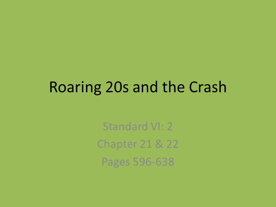 Roaring 20s and the Crash Standard VI: 2 Chapter 21 & 22 Pages 596-638