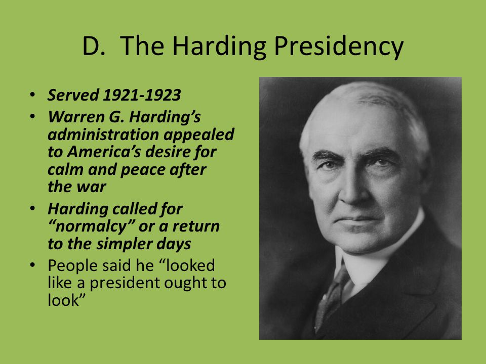 D. The Harding Presidency Served 1921-1923 Warren G.