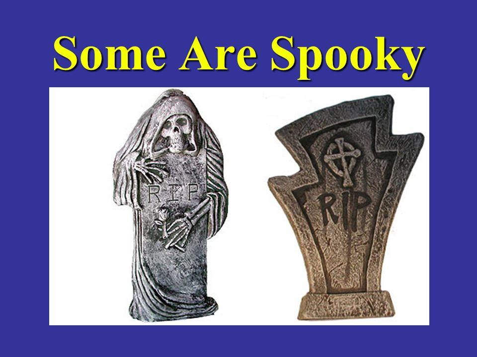 Some Are Spooky