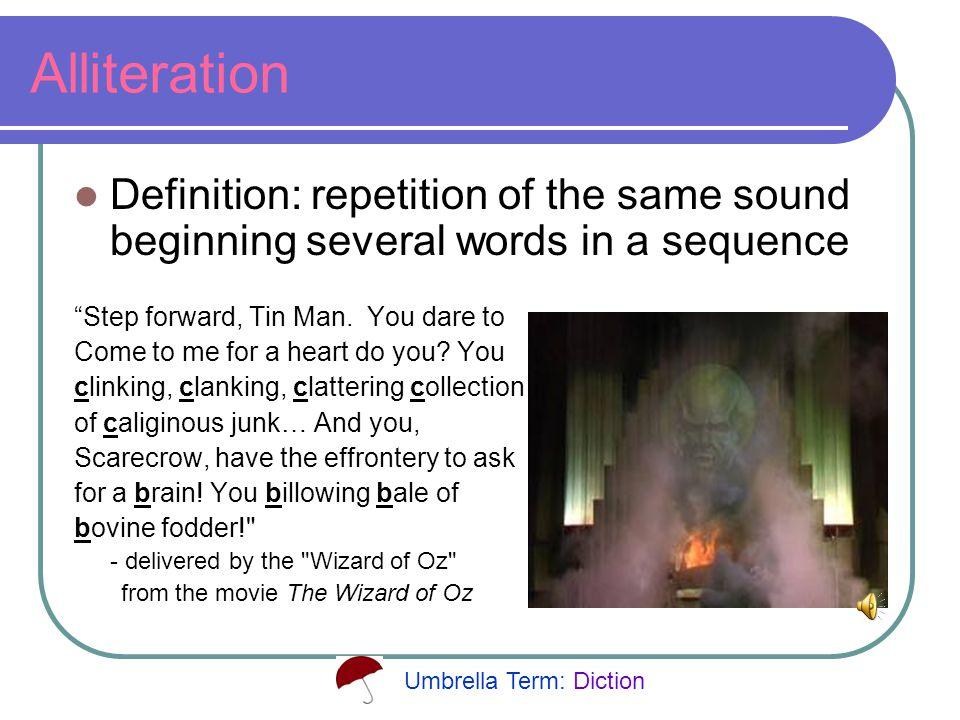 Hyperbole Definition: use of overstatement for rhetorical effect Umbrella Term: Diction