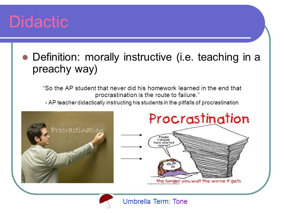Didactic Definition: morally instructive (i.e.