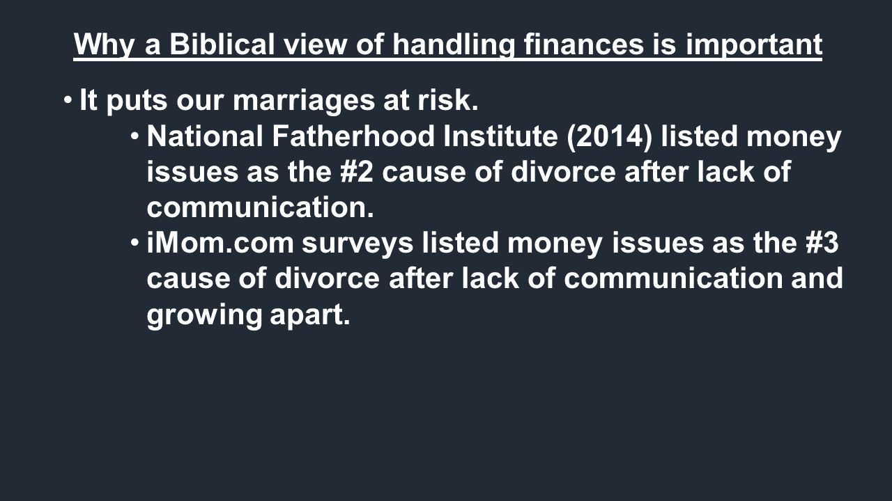 Why a Biblical view of handling finances is important It puts our marriages at risk.