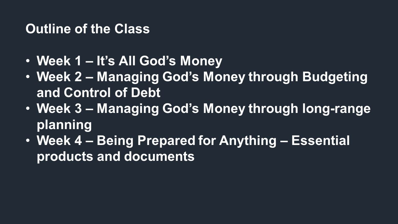 Ground rules Goal is to have us look at finances from a Biblical… not worldly… view.