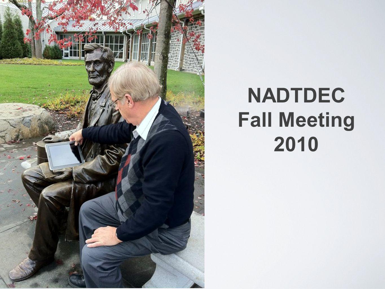NADTDEC Fall Meeting 2010