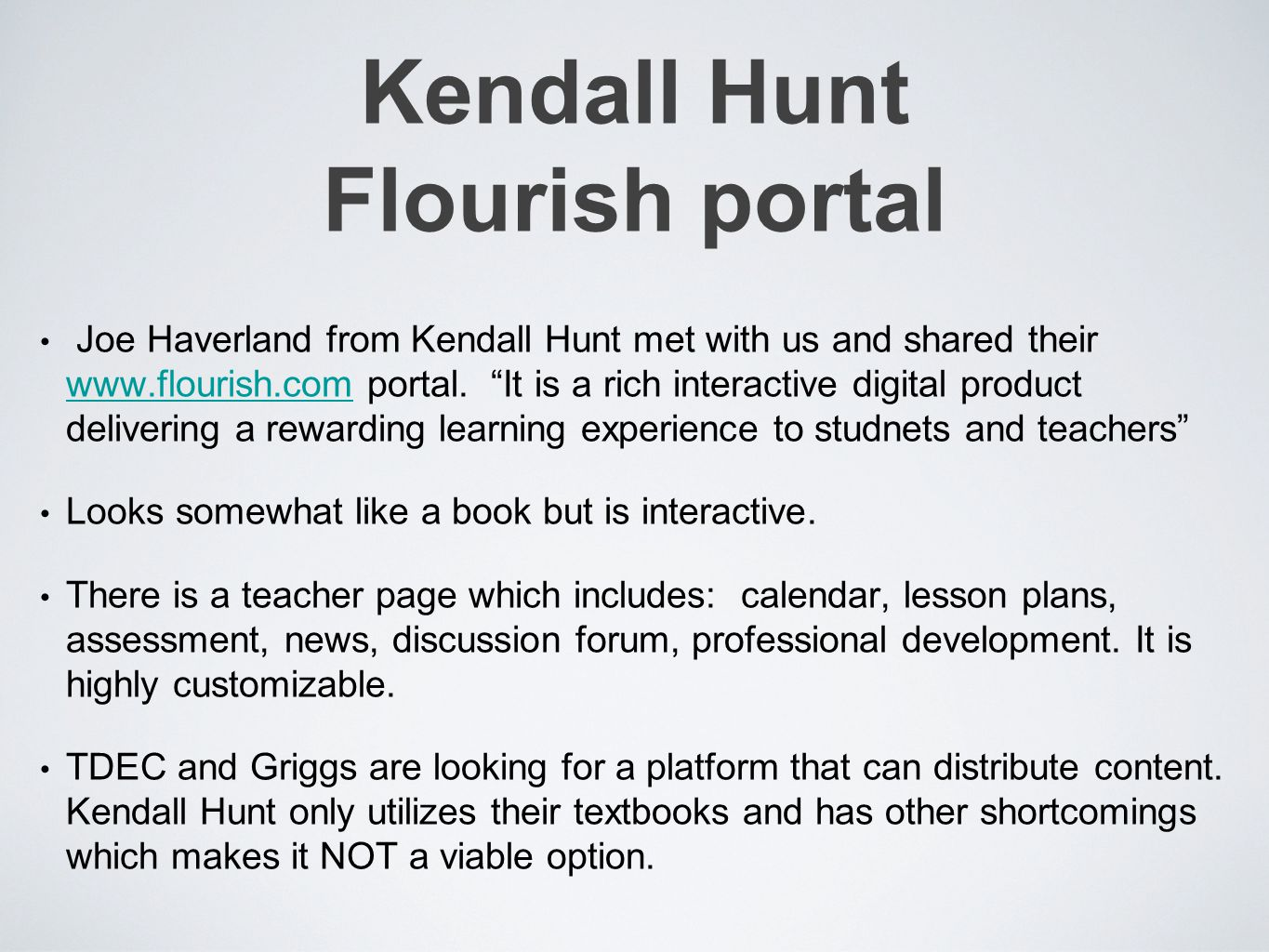 Kendall Hunt Flourish portal Joe Haverland from Kendall Hunt met with us and shared their www.flourish.com portal.