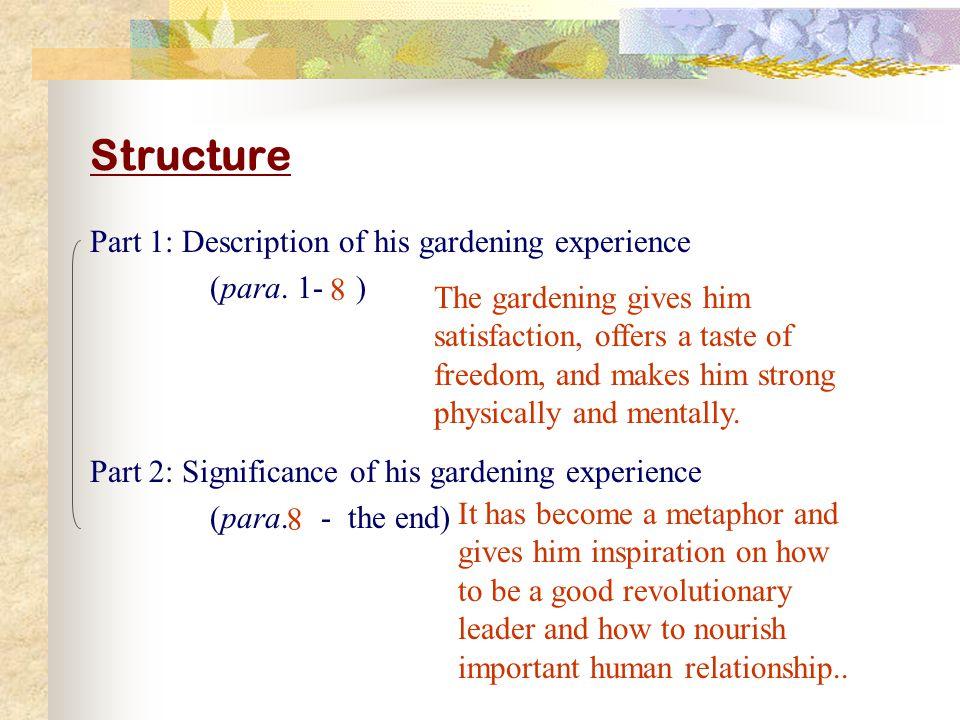 Structure Part 1: Description of his gardening experience (para.