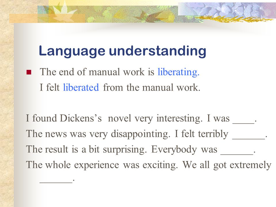 Language understanding The end of manual work is liberating.