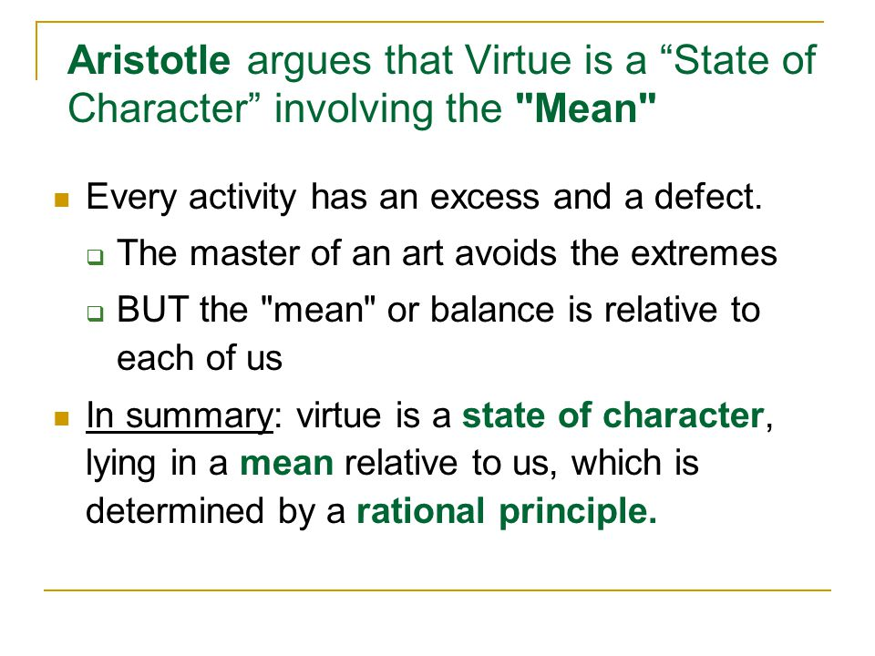 """Aristotle argues that Virtue is a """"State of Character"""" involving the"""