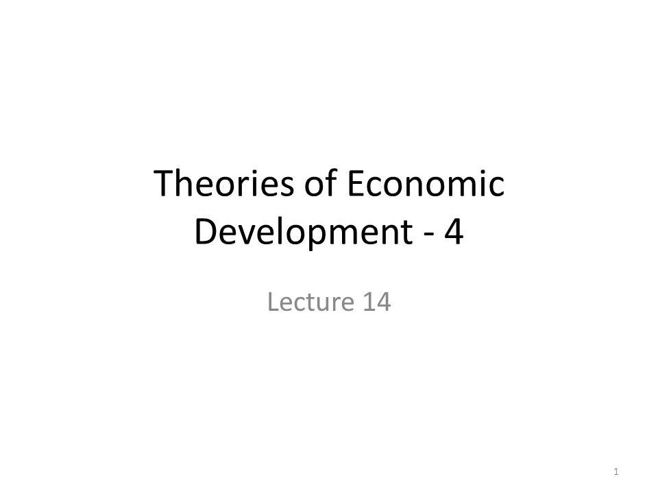 Theories of Economic Development - 4 Lecture 14 1