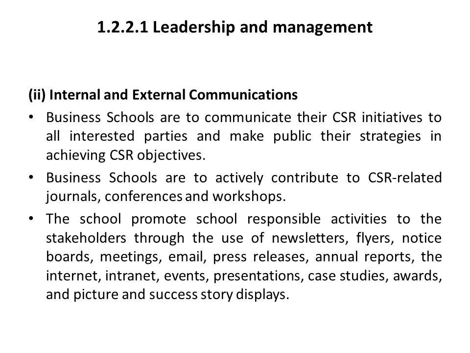 1.2.2.1 Leadership and management (ii) Internal and External Communications Business Schools are to communicate their CSR initiatives to all intereste