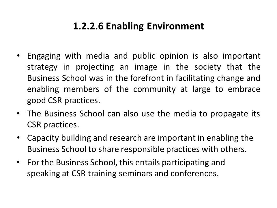 1.2.2.6 Enabling Environment Engaging with media and public opinion is also important strategy in projecting an image in the society that the Business