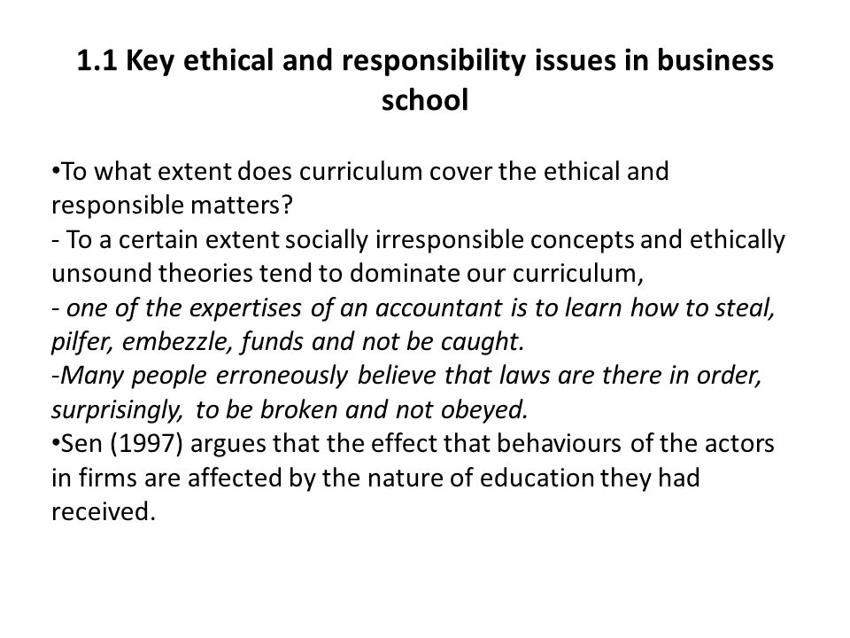 1.1 Key ethical and responsibility issues in business school To what extent does curriculum cover the ethical and responsible matters? - To a certain