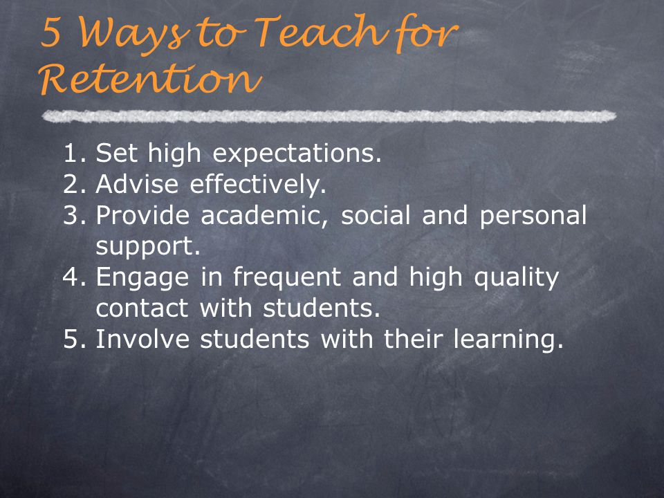 1.Set high expectations. 2.Advise effectively. 3.Provide academic, social and personal support.