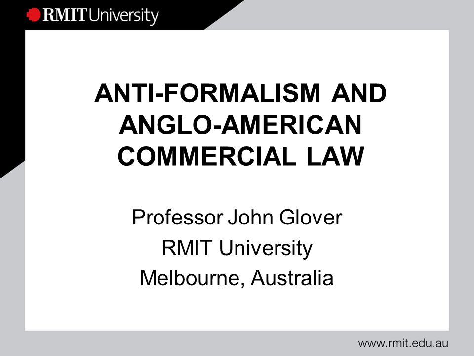 RMIT UniversitySlide 12 Mechanical jurisprudence of rules is in decline: e.g., consider the size of the rule-book needed for regulation of UCC electronic title.