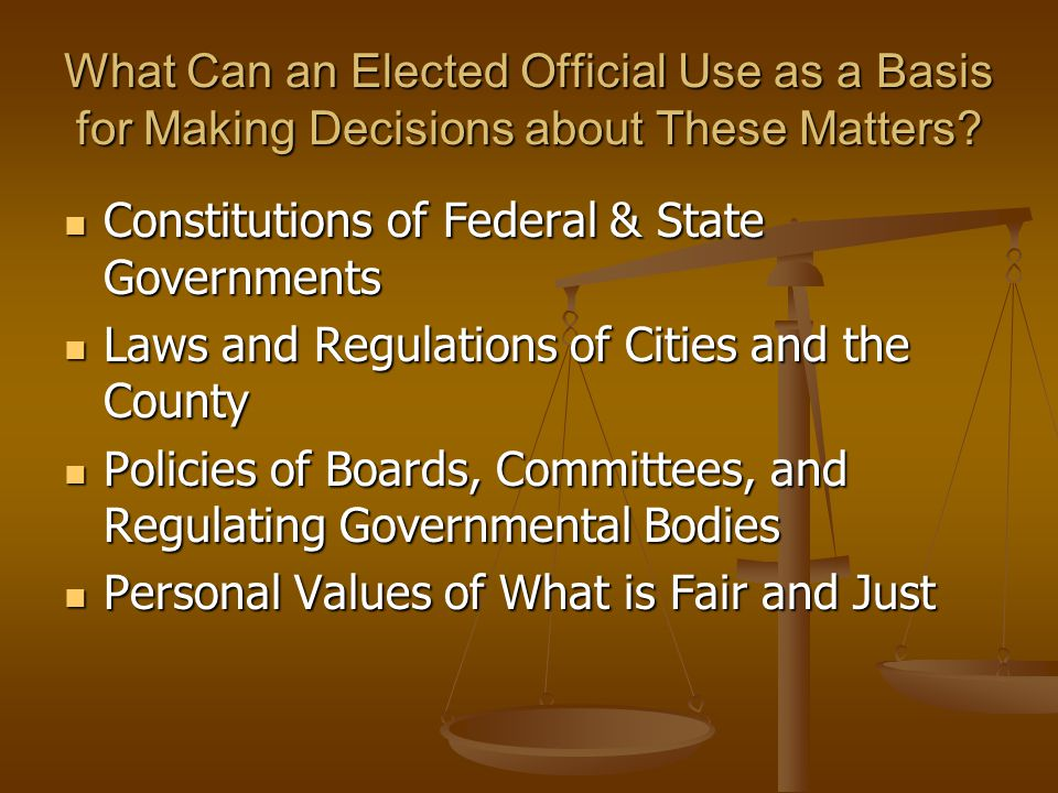 What Can an Elected Official Use as a Basis for Making Decisions about These Matters.