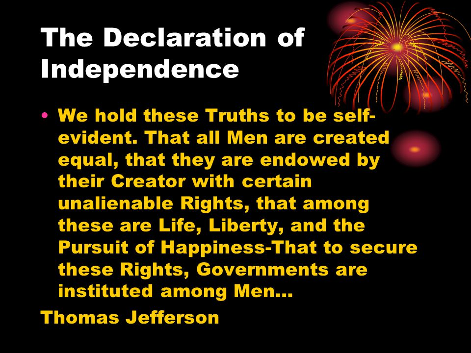 The Declaration of Independence We hold these Truths to be self- evident.