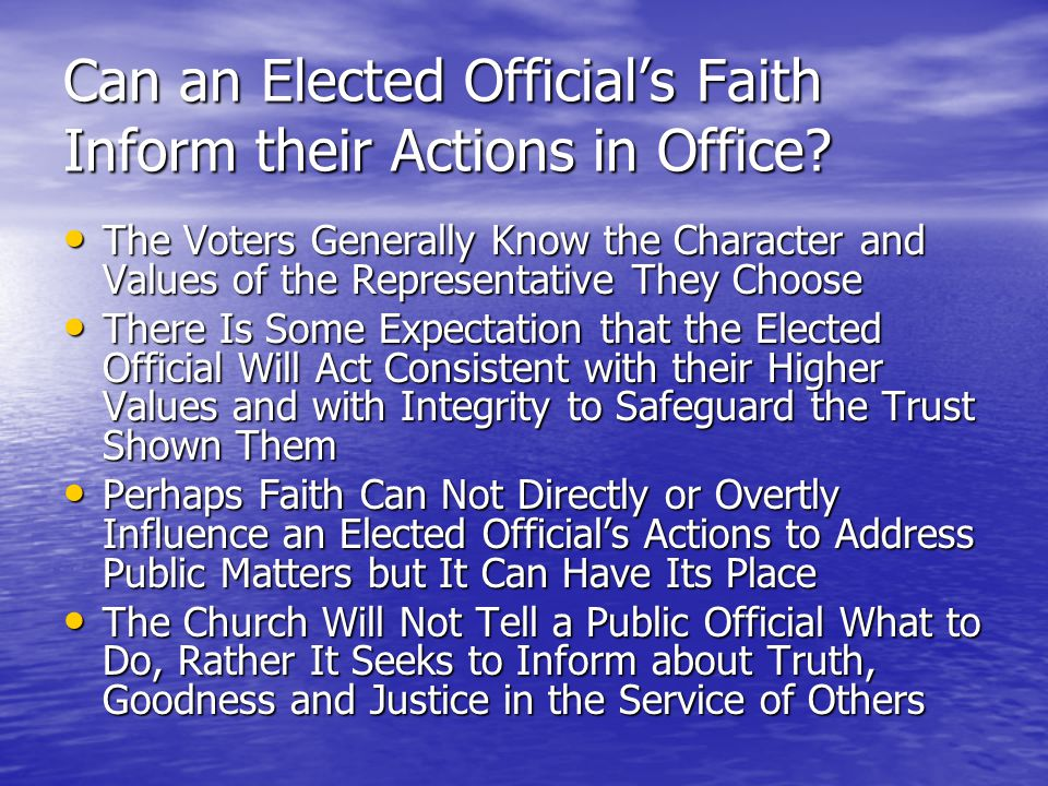 Can an Elected Official's Faith Inform their Actions in Office.