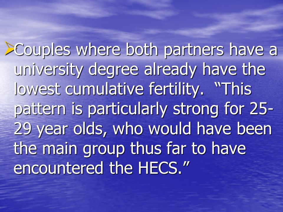  Couples where both partners have a university degree already have the lowest cumulative fertility.