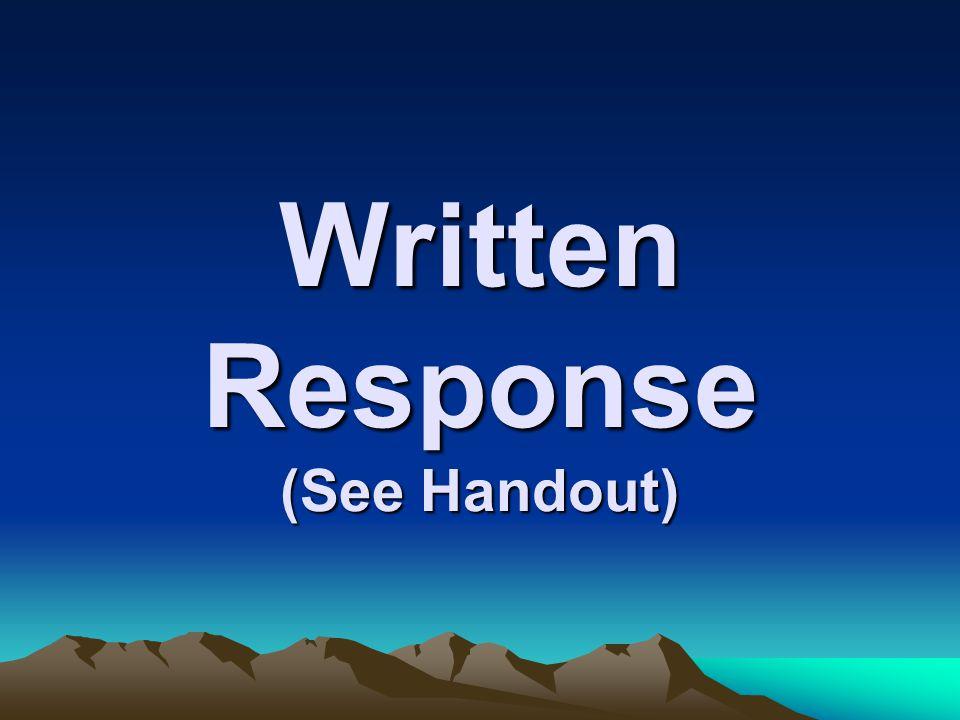 Written Response (See Handout)