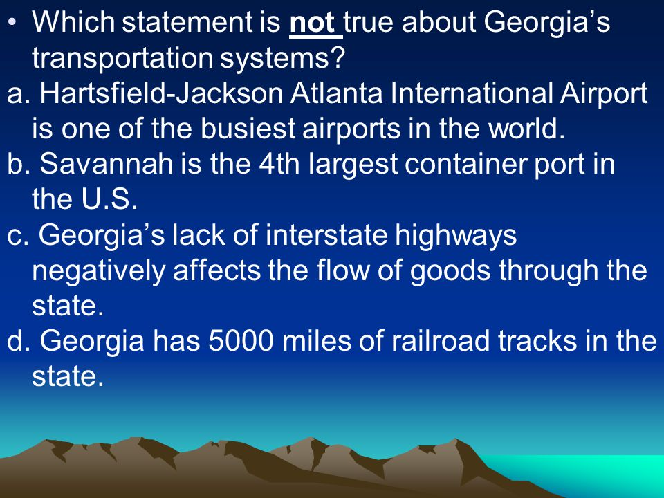 Which statement is not true about Georgia's transportation systems.