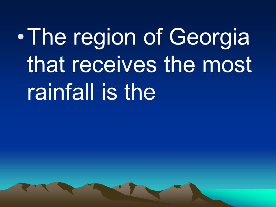 The region of Georgia that receives the most rainfall is the