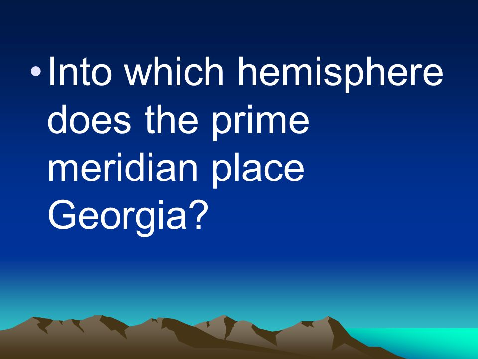 Into which hemisphere does the prime meridian place Georgia