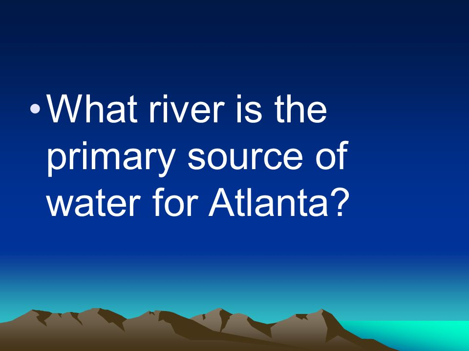 What river is the primary source of water for Atlanta?