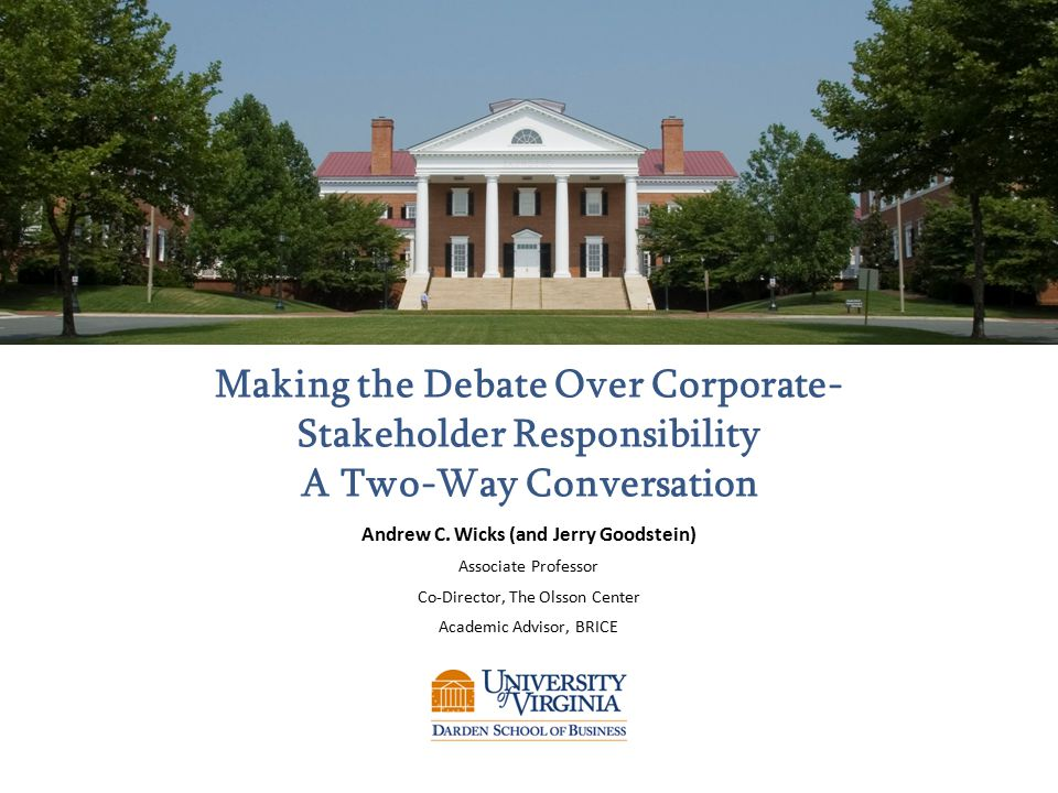 Making the Debate Over Corporate- Stakeholder Responsibility A Two-Way Conversation Andrew C.