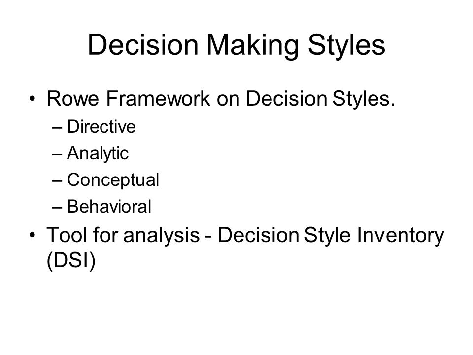 Decision Making Styles Rowe Framework on Decision Styles.