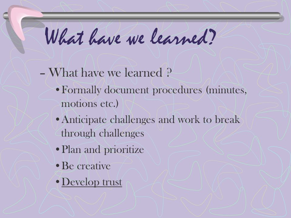 What have we learned. –What have we learned .