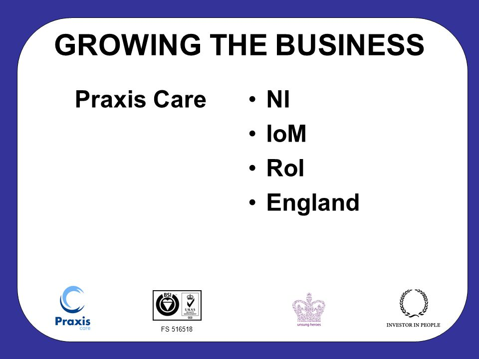 FS 516518 GROWING THE BUSINESS Praxis CareNI IoM RoI England