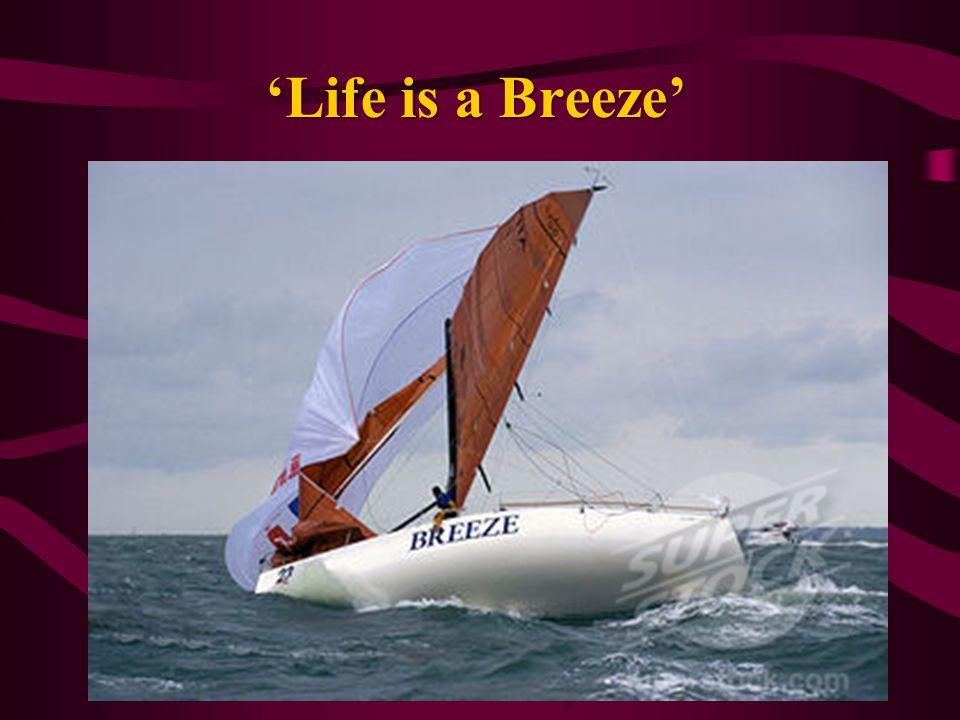 'Life is a Breeze'