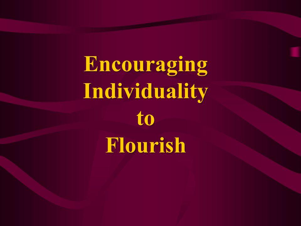 Encouraging Individuality to Flourish