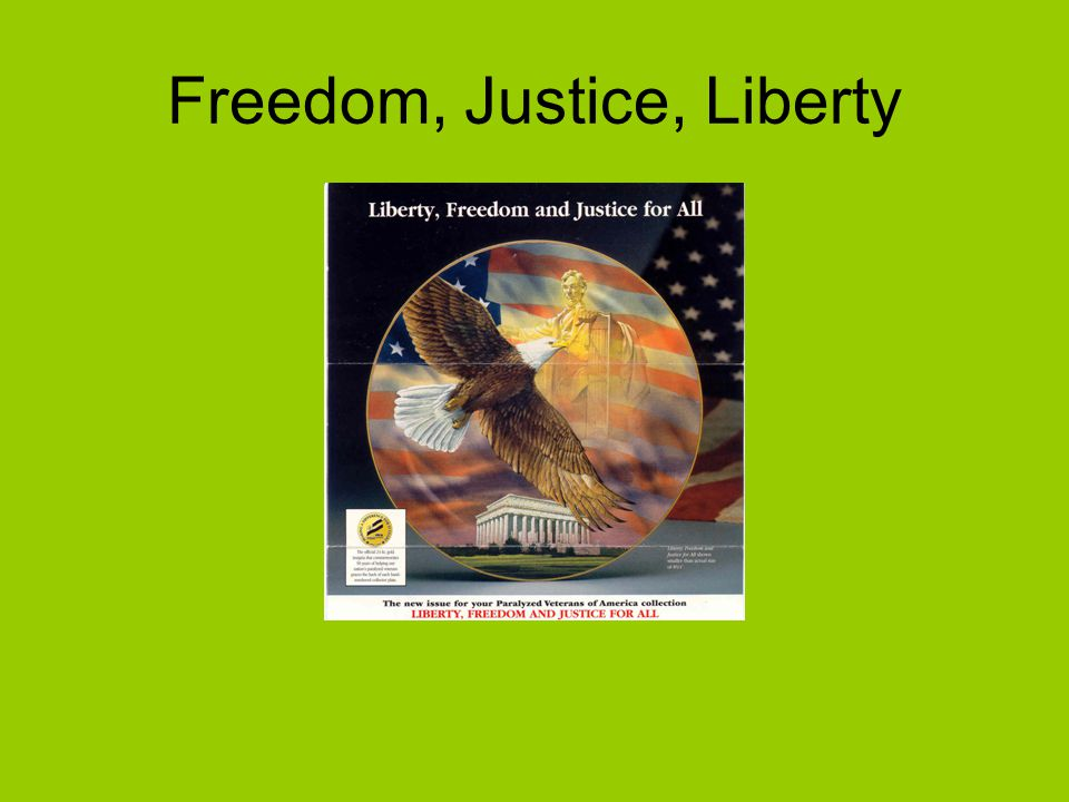 Freedom, Justice, Liberty
