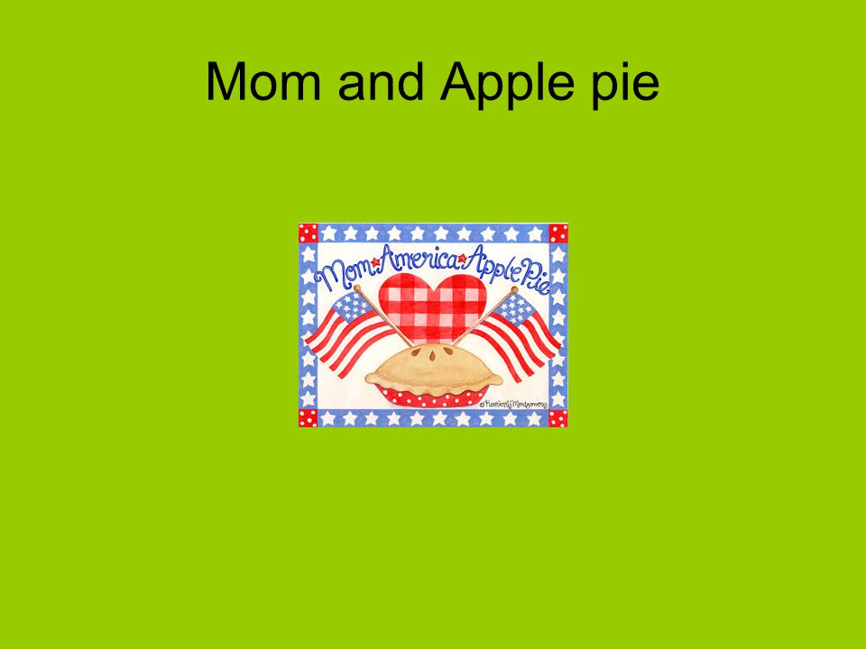 Mom and Apple pie