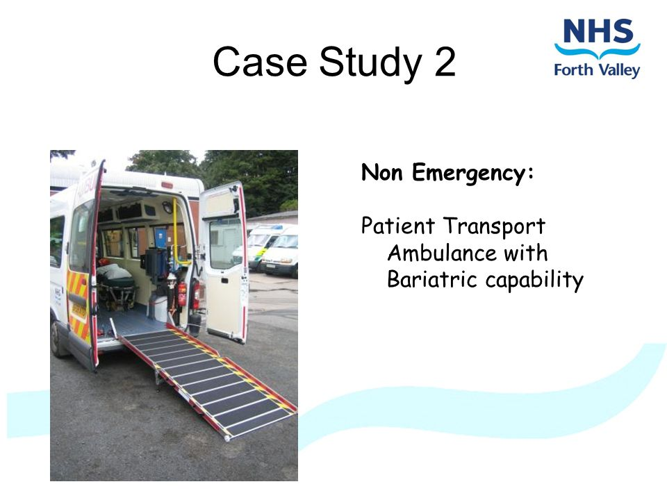Case Study 2 Non Emergency: Patient Transport Ambulance with Bariatric capability