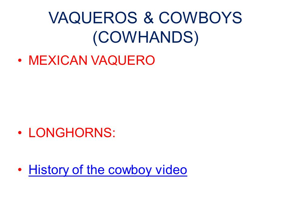 VAQUEROS & COWBOYS (COWHANDS) MEXICAN VAQUERO LONGHORNS: History of the cowboy video