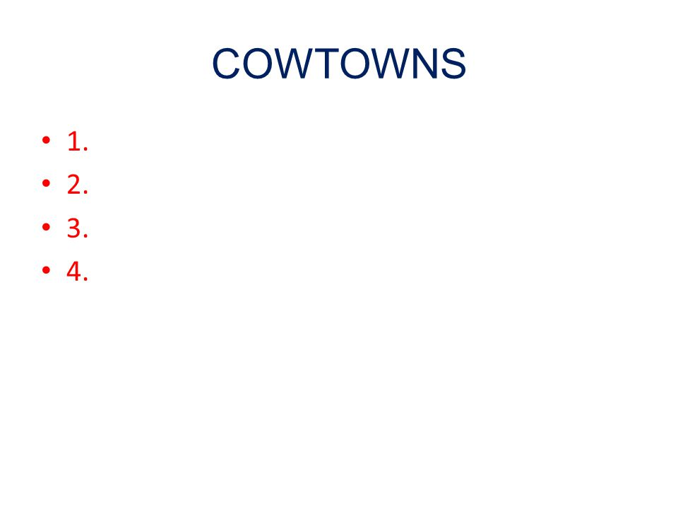 COWTOWNS 1. 2. 3. 4.