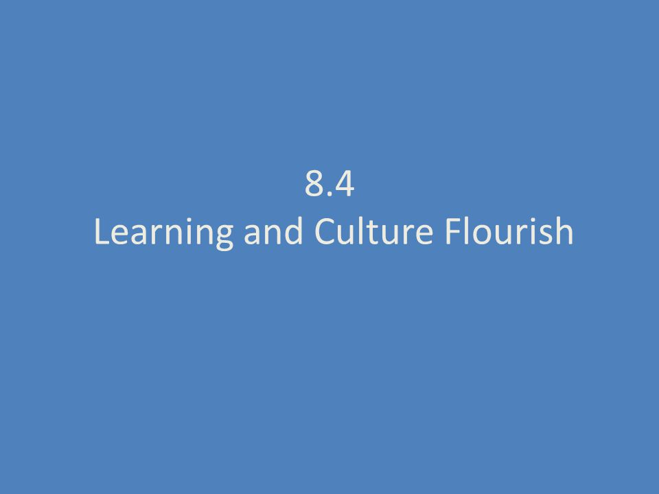 8.4 Learning and Culture Flourish
