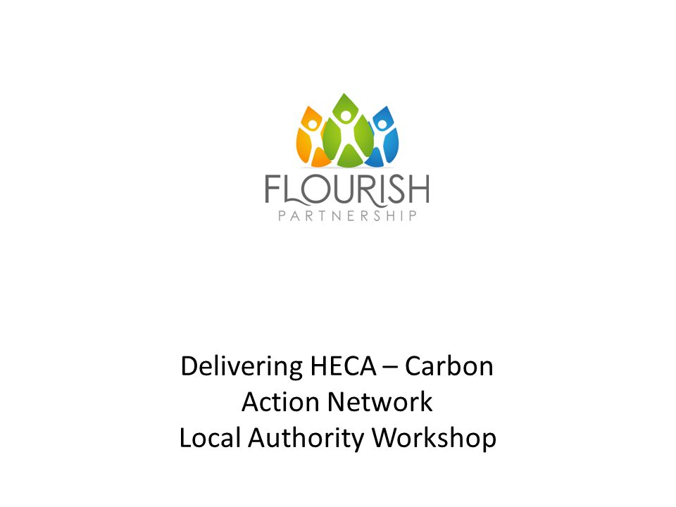 Delivering HECA – Carbon Action Network Local Authority Workshop