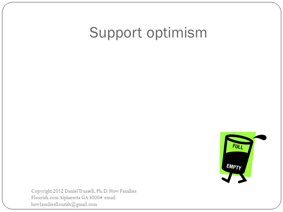 Support optimism Copyright 2012 Daniel Trussell, Ph.D.