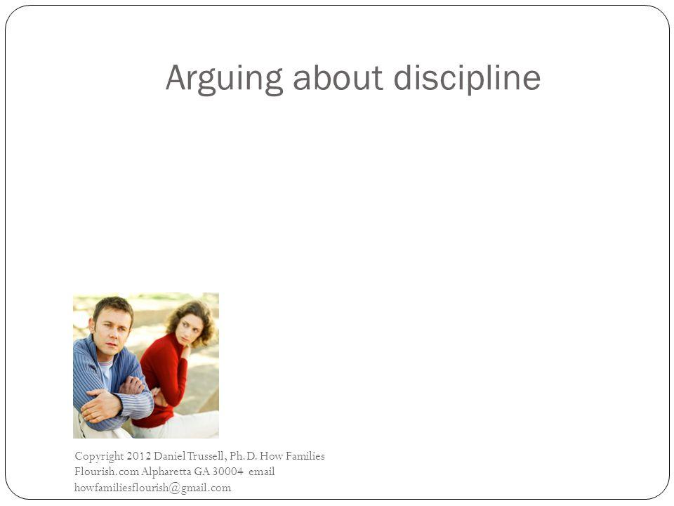 Arguing about discipline Copyright 2012 Daniel Trussell, Ph.D.