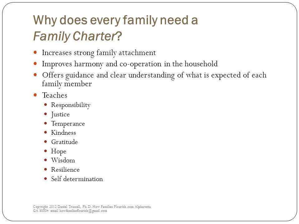 Why does every family need a Family Charter. Copyright 2012 Daniel Trussell, Ph.D.
