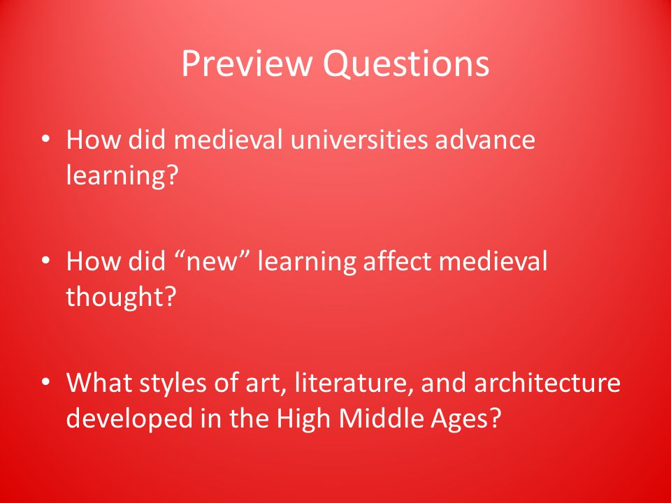 Preview Questions How did medieval universities advance learning.
